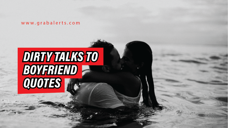 120 Dirty talking to your Boyfriend Quotes in bed